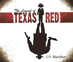 J.D. Blackfoot - The Legend of Texas Red